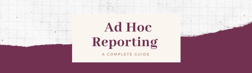 Ad Hoc Reporting