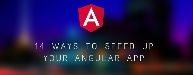 14 Ways to Speed Up Your Angular App