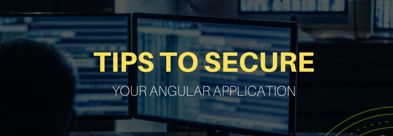 Tips to Secure Your Angular Application
