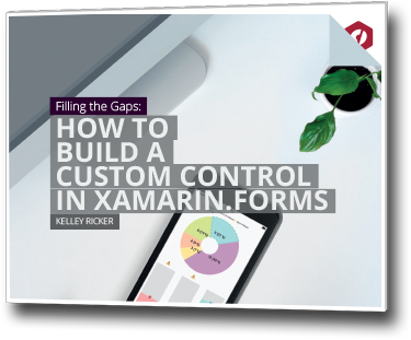 How to Build a Custom Control in Xamarin.Forms